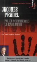 Couverture du livre « Police scientifique ; la révolution » de Jacques Pradel aux éditions Points