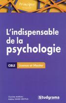 Couverture du livre « L'indispensable de la psychologie ; licence, master » de Charlotte Mareau et Adeline Vanek-Dreyfus aux éditions Studyrama