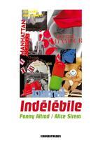 Couverture du livre « Indélébile » de Fanny Altrad et Alice Sirera aux éditions Kirographaires