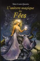 Couverture du livre « L'univers magique des fées » de Marc-Louis Questin aux éditions Trajectoire