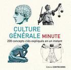 Couverture du livre « Culture générale minute ; 200 concepts clés expliqués en un instant » de Ian Crofton aux éditions Contre-dires