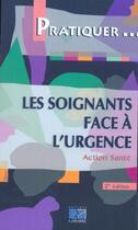 Couverture du livre « Les Soignants Face A L Urgence 2eme Edition » de Geassur aux éditions Lamarre