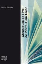 Couverture du livre « Chroniques de l'éveil de Pierre-Alain Tâche » de Marie Frisson aux éditions Infolio