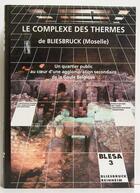 Couverture du livre « Le complexe des thermes de Bliesbruck (Moselle) ; un quartier public au coeur d'une agglomération secondaire de la Gaule belgique » de Collectif aux éditions Errance