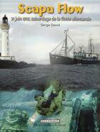 Couverture du livre « Scapa Flow ; 21 juin sabordage de la flotte allemande » de Serge David aux éditions Du Bout Du Monde
