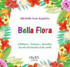 Couverture du livre « Bella flora » de Michelle Jean-Baptiste aux éditions Owen