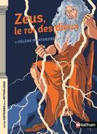 Couverture du livre « Zeus le roi des dieux » de Helene Montardre aux éditions Nathan