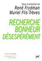 Couverture du livre « Recherche bonheur désespérément » de Rene Frydman et Muriel Flis-Treves aux éditions Puf