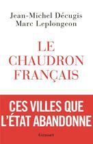 Couverture du livre « Le chaudron français » de Jean-Michel Decugis et Marc Leplongeon aux éditions Grasset Et Fasquelle