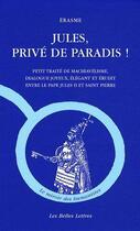 Couverture du livre « Jules ; privé de paradis ! » de Erasme aux éditions Belles Lettres