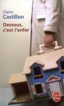 Couverture du livre « Dessous, c'est l'enfer » de Claire Castillon aux éditions Lgf