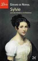 Couverture du livre « Sylvie - suivi des chimeres et d'odelettes » de Gerard De Nerval aux éditions J'ai Lu