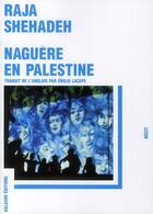 Couverture du livre « Naguère en Palestine » de Raja Shehadeh aux éditions Galaade