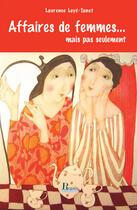 Couverture du livre « Affaires de femmes... mais pas seulement » de Laurence Luye-Tanet aux éditions Regain De Lecture