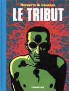 Couverture du livre « Le tribut » de Benjamin Legrand et Jean-Marc Rochette aux éditions Cornelius