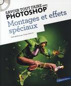 Couverture du livre « Savoir Tout Faire ; Avec Photoshop - Montages Et Effets Spéciaux » de Julien Debove aux éditions Oracom