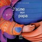 Couverture du livre « J'aime mon papa » de Marie-Pierre Emorine et Karine Quesada aux éditions Mic Mac Editions