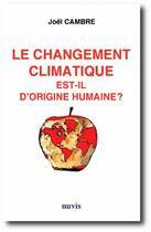 Couverture du livre « Le changement climatique est-il d'origine humaine ? » de Joel Cambre aux éditions Nuvis-phebe Editions
