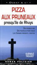 Couverture du livre « Pizza aux pruneaux ; presqu'île de Rhuys » de Guenole Troudet aux éditions Ouest & Cie
