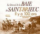 Couverture du livre « Le littoral de la baie de Saint-Brieuc ; il y a 100 ans ; en cartes postales anciennes » de Francois Thomas aux éditions Patrimoines & Medias