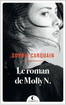 Couverture du livre « Le roman de Molly N. » de Sophie Carquain aux éditions Charleston