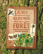 Couverture du livre « La vie illustrée de la forêt » de Bernard Fischesser aux éditions Delachaux & Niestle