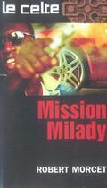 Couverture du livre « Mission milady » de Robert Morcet aux éditions Vauvenargues