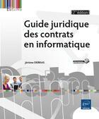 Couverture du livre « Guide juridique des contrats en informatique (2e édition) » de Jerome Debras aux éditions Eni