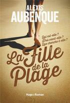 Couverture du livre « La fille de la plage » de Alexis Aubenque aux éditions Hugo Roman