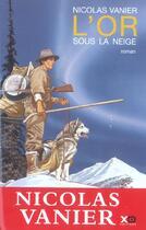 Couverture du livre « L'or sous la neige » de Nicolas Vanier aux éditions Xo