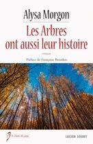 Couverture du livre « Les arbres ont aussi leur histoire » de Alysa Morgon aux éditions Lucien Souny