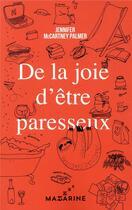 Couverture du livre « De la joie d'être paresseux » de Palmer Jennifer Mccartney aux éditions Mazarine
