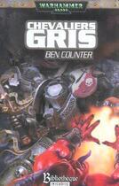Couverture du livre « Chevalier Gris » de Ben Counter aux éditions Bibliotheque Interdite