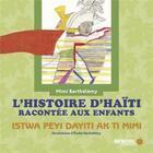 Couverture du livre « L'histoire d'Haïti racontée aux enfants ; istwa peyi dayiti ak ti mimi » de Mimi Barthelemy et Elodie Barthelemy aux éditions Memoire D'encrier
