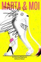 Couverture du livre « Marta & moi » de It'S Raining Elephants aux éditions Notari