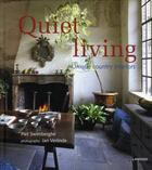 Couverture du livre « Quiet living ; unique country interiors » de Jan Verlinde et Piet Swimberghe aux éditions Editions Racine