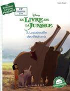 Couverture du livre « Mes premières lectures ; CP1 Disney ; le livre de la jungle t.3 ; la patrouille des éléphants » de Agnes Berger aux éditions Hachette Enfants