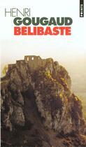 Couverture du livre « Belibaste » de Henri Gougaud aux éditions Points