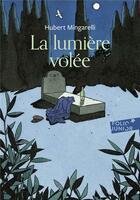 Couverture du livre « La lumière volée » de Hubert Mingarelli aux éditions Gallimard-jeunesse