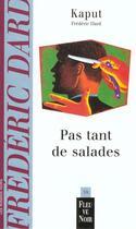 Couverture du livre « Pas Tant De Salades » de Kaput aux éditions Fleuve Noir