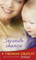 Couverture du livre « Seconde chance ; comme passent les nuages » de Joan Kilby et Holly Jacobs aux éditions Harlequin