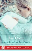 Couverture du livre « Chroniques à l'encre rouge T.1 ; l'aristocrate et la roturière » de Eva Leigh aux éditions J'ai Lu