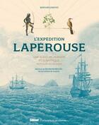 Couverture du livre « L'expédition Laperouse ; une aventure humaine et scientifique autour du monde (2e édition) » de Bernard Jimenez aux éditions Glenat