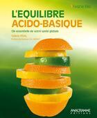 Couverture du livre « L'équilibre acido-basique ; clé essentielle de votre santé globale » de Valerie Vidal aux éditions Anagramme
