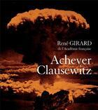 Couverture du livre « Achever Clausewitz » de Rene Girard aux éditions Carnets Nord