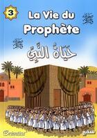 Couverture du livre « La vie du prophète t.3 » de Collectif aux éditions Orientica