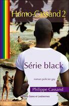 Couverture du livre « Homo-Cassand t.2 » de Philippe Cassand aux éditions Gaies Et Lesbiennes