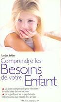 Couverture du livre « Comprendre Les Besoins De Votre Enfant » de Aletha Solter aux éditions Marabout