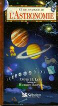 Couverture du livre « Guide Pratique De L'Astronomie » de David H. Levy aux éditions Selection Du Reader's Digest