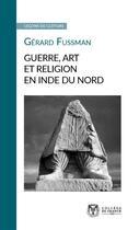 Couverture du livre « Guerre, art et religion en Inde du nord » de Gerard Fussman aux éditions College De France